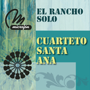 El Rancho Solo/Cuarteto Santa Ana