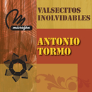 Valsecitos Inolvidables/Antonio Tormo