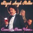 Como El Buen Vino/Miguel Angel Robles