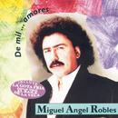 De Mil Amores/Miguel Angel Robles