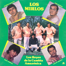 Los Reyes De La Cumbia Amazonica/Los Mirlos