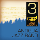 Jazz Caliente: Antigua Jazz Band 3/Antigua Jazz Band