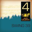 Jazz Caliente: Swing 39 - 4/Swing 39