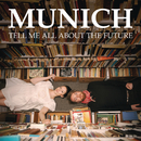 Tell Me All About The Future/Munich