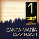 Jazz Caliente: Santa María Jazz Band 1/Santa Maria Jazz Band