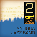 Jazz Caliente: Antigua Jazz Band 2/Antigua Jazz Band