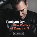 The Politics Of Dancing 3 (Remixes)/Paul Van Dyk