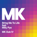 Bring Me to Life (MK Dub IV) feat.Milly Pye/MK