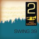 Jazz Caliente: Swing 39 - 2/Swing 39