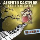 Alberto Castelar Y Nuestras Danzas Vol.4/Alberto Castelar