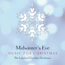 Midwinter's Eve - Music for Christmas/London Chamber Orchestra