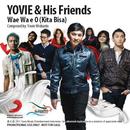 Wa E Wa E O (Kita Bisa)/Yovie & His Friends