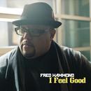 I Feel Good/Fred Hammond