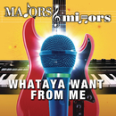 Whataya Want from Me/Majors & Minors Cast