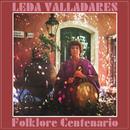 Folklore Centenario/Leda Valladares