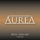 Busy (For Me) Club Mix/Aurea