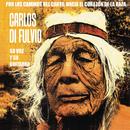 Por los Caminos del Canto, Hacia el Corazón de la Raza/Carlos Di Fulvio