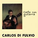 Canto con Guitarra/Carlos Di Fulvio