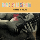 Como Yo Lo Siento/Carlos Di Fulvio