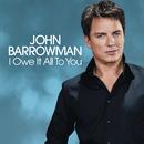 I Owe It All To You (Single)/John Barrowman