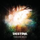 Thousand Miles/Destine
