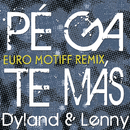 Pégate Más (Euro Motiff Remix)/Dyland & Lenny