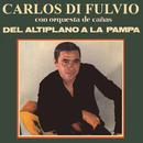 Del Altiplano a la Pampa/Carlos Di Fulvio