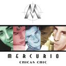 Chicas Chic/Mercurio