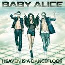 Heaven Is a Dancefloor/Baby Alice