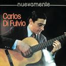 Nuevamente/Carlos Di Fulvio