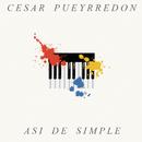Así De Simple/César Pueyrredón