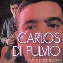 Coplitas para Mi Canto/Carlos Di Fulvio