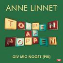 Giv Mig Noget (Pik)/Anne Linnet