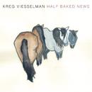Half-baked News/Kreg Viesselman