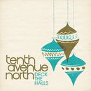 Deck the Halls/Tenth Avenue North
