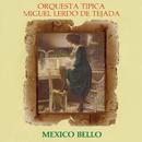 México Bello/Orquesta Típica Miguel Lerdo de Tejada