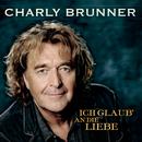 Ich glaub' an die Liebe/Charly Brunner