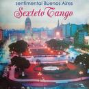 Sentimental Buenos Aires/Sexteto Tango