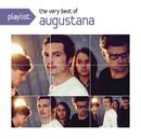 Playlist: The Very Best Of Augustana/Augustana