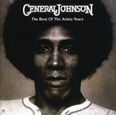 The Best Of The Arista Years/General Johnson