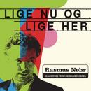 Lige nu og lige her/Rasmus Nøhr
