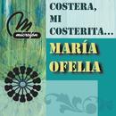 Costera, Mi Costerita .../María Ofelia
