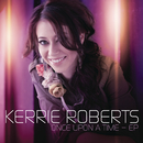 Once Upon A Time - EP/Kerrie Roberts