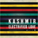 Electrified Love/Kashmir