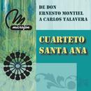 De Don Ernesto Montiel A Carlos Talavera/Cuarteto Santa Ana