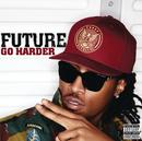 Go Harder/Future