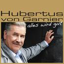 Alles wird gut/Hubertus von Garnier