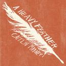 Caitlin Mooney/A Heavy Feather