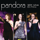 Pandora XXV Años En Vivo/Pandora
