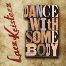Dance With Somebody/Larz-Kristerz